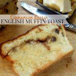 Cinnamon Raisin English Muffin Toast