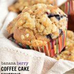 Banana Berry Coffee Cake Muffins