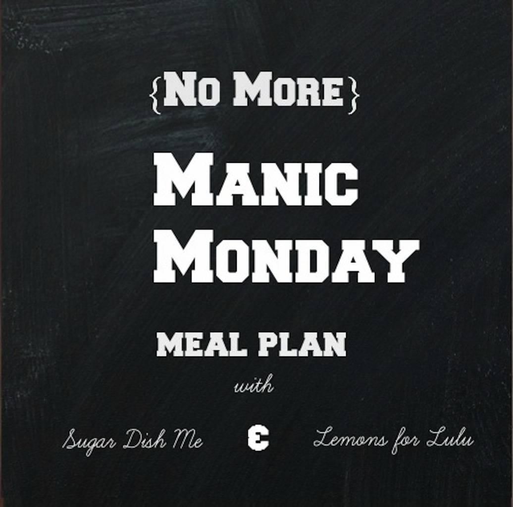 Manic Monday Meal Plan