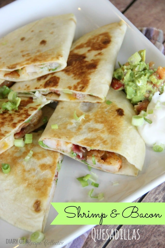 Shrimp and Bacon Quesadillas via Diary of a Recipe Collector on meal Plans Made Simple
